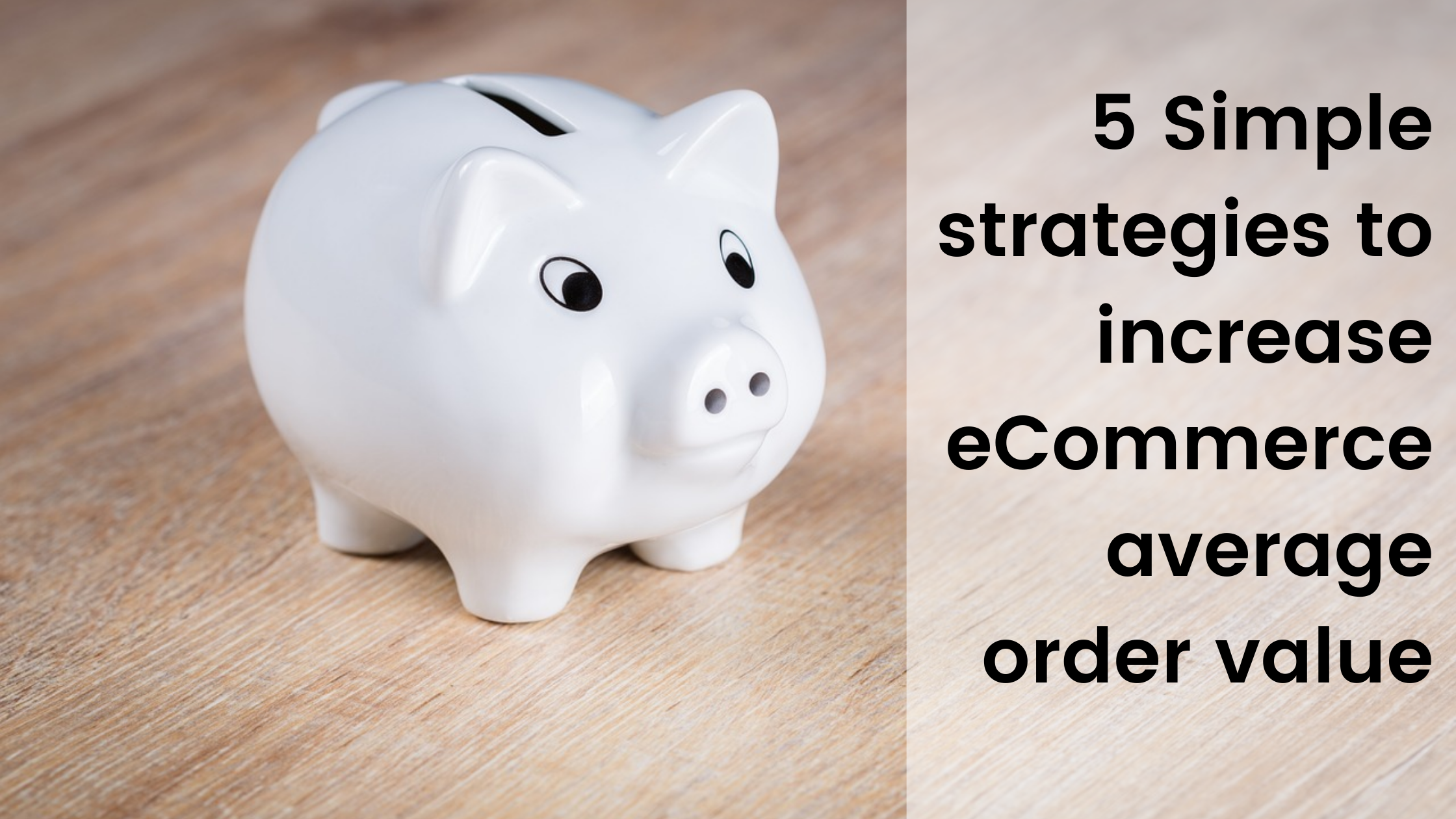 5 simple strategies to increase eCommerce average order value